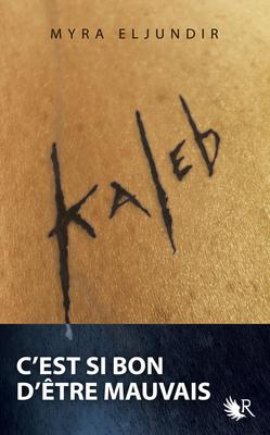 KALEB (Tome 1) de Myra Eljundir 97822214