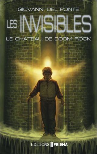 LES INVISIBLES (Tome 3) LE CHÂTEAU DE DOOM ROCK de Giovanni Del Ponte 97828110