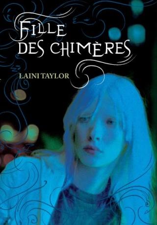 LA MARQUE DES ANGES (Tome 01) FILLE DES CHIMÈRES de Laini Taylor Fille_10