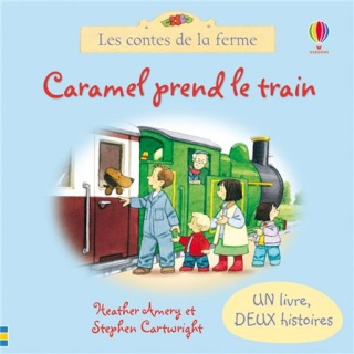 LES CONTES DE LA FERME - CARAMEL PREND LE TRAIN & LE NOUVEAU PONEY de Heather Amery et Stephen Cartwright Rusty_10