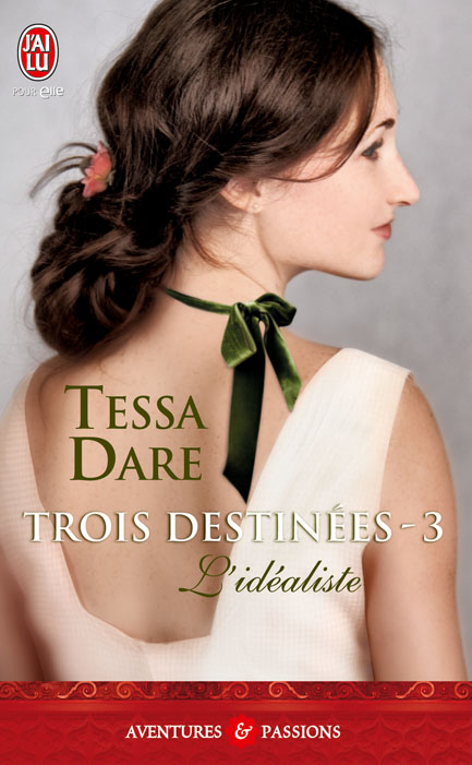 DARE Tessa - TROIS DESTINEES - Tome 3 - L'Idéaliste 97822918