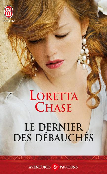CHASE Loretta - LES DEBAUCHES - Tome 4 - Le dernier des débauchés 97822921