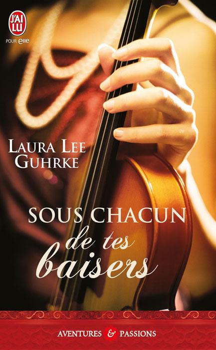GUHRKE Laura Lee - PLAISIRS COUPABLES -  Tome 2 - Sous chacun de tes baisers 97822922