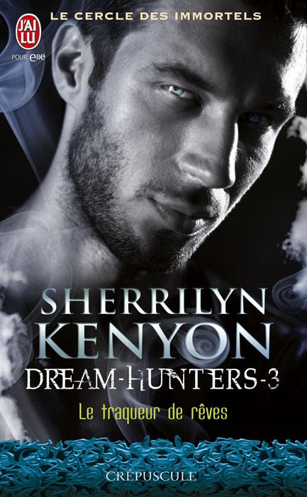 Dream Hunters Tome 3 : Le traqueur de rêves de Sherrilyn Kenyon 97822925