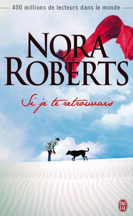 ROBERTS Nora - Si je te retrouvais 97822932