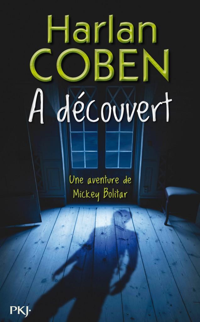 COBEN Harlan - LES AVENTURES DE MICKEY BOLITAR - Tome 1 : A découvert A_daco10
