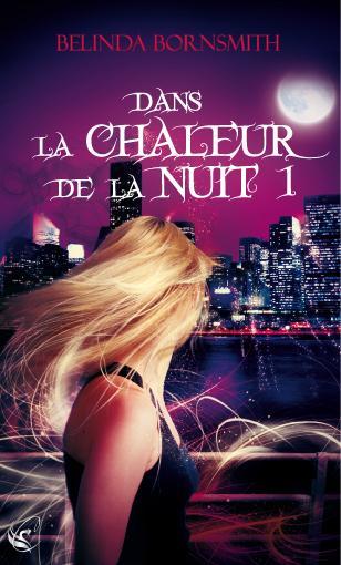 BORNSMITH Belinda - DANS LA CHALEUR DE LA NUIT  - Tome 1 Bornsm10