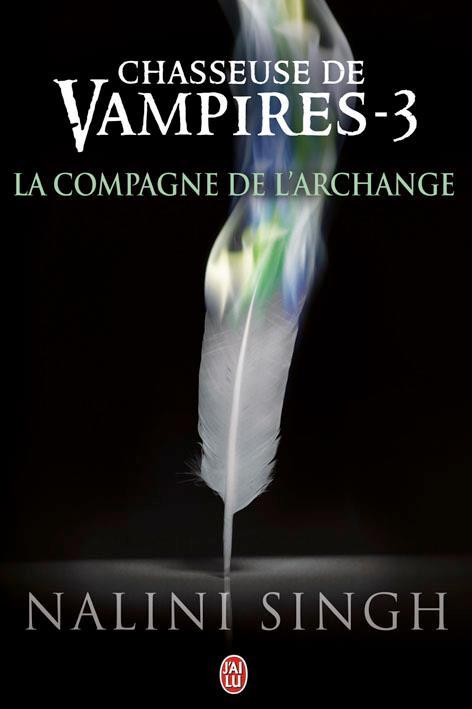 SINGH Nalini - CHASSEUSE DE VAMPIRES - Tome 3 : La compagne de l'Archange Chasse10