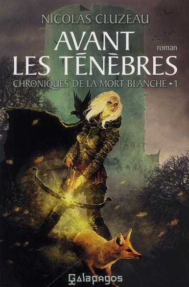 CLUZEAU Nicolas - LES CHRONIQUES DE LA MORT BLANCHE - Tome 1 : Avant les ténèbes Cluzea10