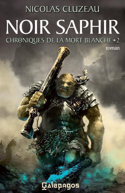 CLUZEAU Nicolas - LES CHRONIQUES DE LA MORT BLANCHE - Tome 2 : Noir Saphir Cluzea11