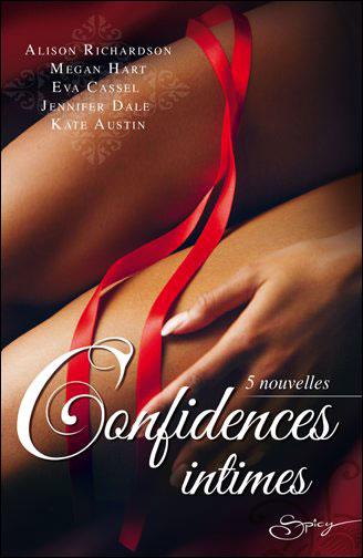 RICHARDSON Alison, HART Megan, CASSEL Eva, DALE Jennifer, AUSTIN Kate - Confidences Intimes (5 nouvelles) Confid10