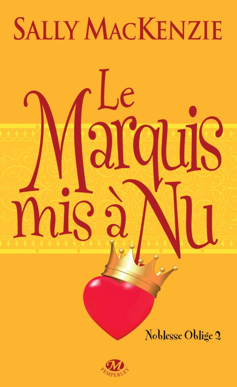 MACKENZIE Sally - NOBLESSE OBLIGE - Tome 2 : Le marquis mis à nu Cp_mar10