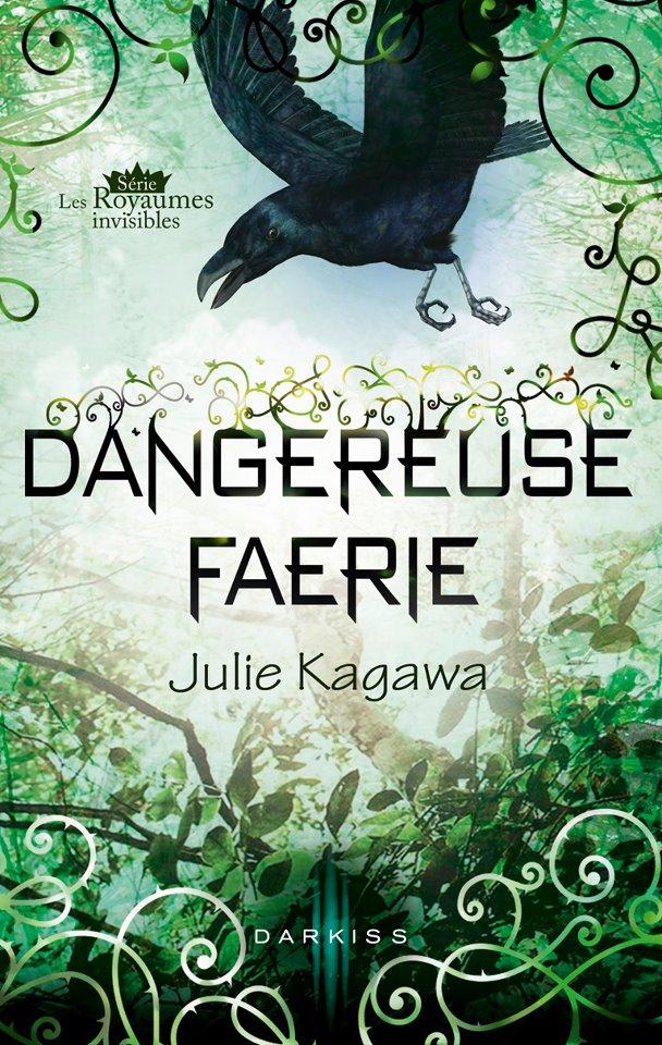 KAGAWA Julie - LES ROYAUMES INVISIBLES - Tome 3,5 : Dangereuse Faerie Darkis11