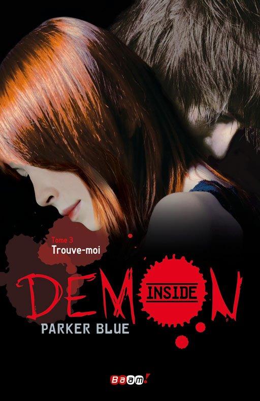 BLUE Parker - DEMON INSIDE - Tome 3 : Trouve moi ? Demon_10