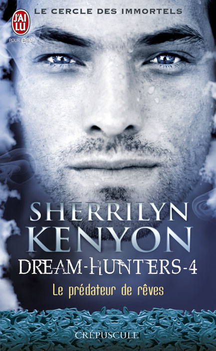 KENYON Sherrilyn - LE CERCLE DES IMMORTELS (DREAM HUNTERS) - Tome 4 : Le prédateur des rêves Dreamh10
