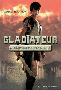 SCARROW Simon - GLADIATEUR - Tome 1 : Le combat pour la liberté Gladia10