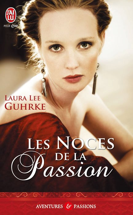 GUHRKE Laura Lee - PLAISIRS COUPABLES - Tome 3 - Les Noces de la Passion Guhrke10
