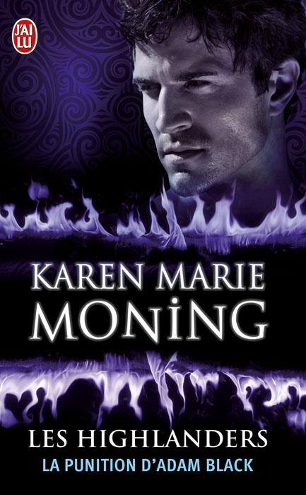 MONING Karen Marie - LES HIGHLANDERS - Tome 6 : La Punition d'Adam Black Highla10