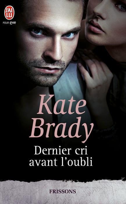 BRADY Kate -  SHERIDAN - Tome 1 : Dernier cri avant l'oubli Jate_b10
