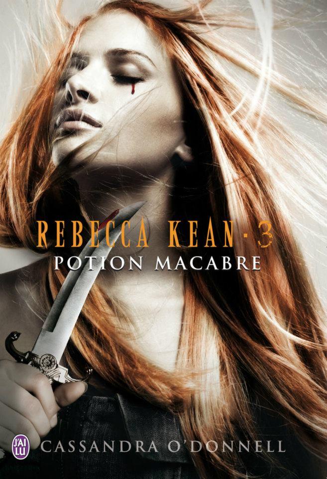 O'DONNELL Cassandra - REBECCA KEAN - Tome 3 : Potion Macabre  Kean310