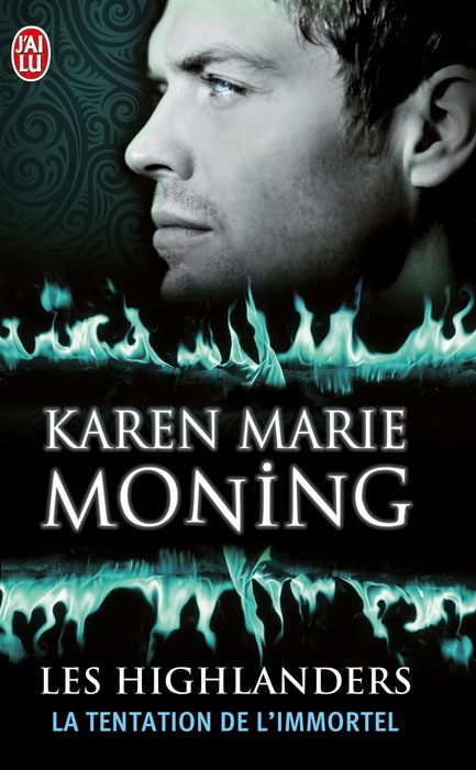 MONING Karen Marie - LES HIGHLANDERS - Tome 3 : La Tentation de l'Immortel  Kmm10
