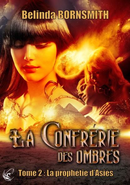 BORNSMITH Belinda - LA CONFRERIE DES OMBRES - Tome 2 - La Prophétie d'Asiès La-con10