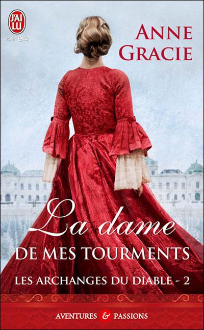 GRACIE Anne - LES ARCHANGES DU DIABLE - Tome 2 : La dame de mes tourments La_dam10