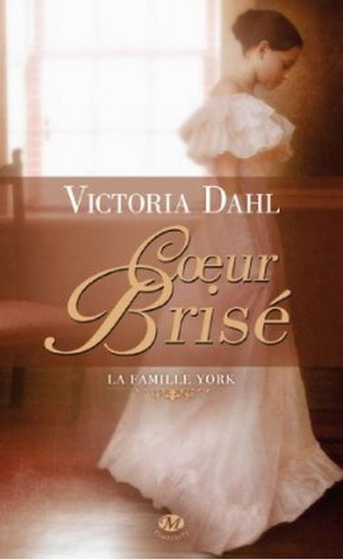 DAHL Victoria - LA FAMILLE YORK - Tome 2 : Coeur Brisé La_fam10