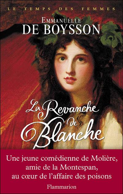DE BOYSSON Emmanuelle - LE TEMPS DES FEMMES - Tome 2 : La revanche de Blanche La_rev10