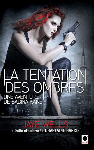 WELLS Jaye - LES AVENTURES DE SABINA KANE - Tome 4 : La tentation des Ombres La_ten10