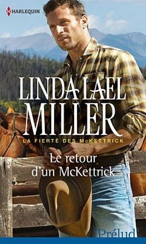 MILLER Linda Lael - LA FIERTE DES MCKETTRICK - Tome 2 : Le retour d'un McKettrick Le_ret10