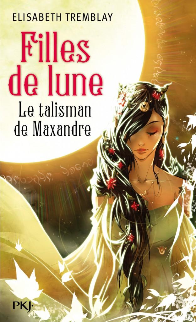 TREMBLAY Elisabeth - FILLES DE LUNE - Tome 3 : Le talisman de Maxandre Le_tal11
