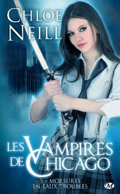 NEILL Chloe - LES VAMPIRES DE CHICAGO - Tome 5 : Morsures en eaux troubles Les_va10