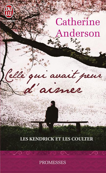 anderson - ANDERSON Catherine - LA SAGA DES COULTER / KENDRICK - Tome 2 - Celle qui avait peur d'aimer Lesken10