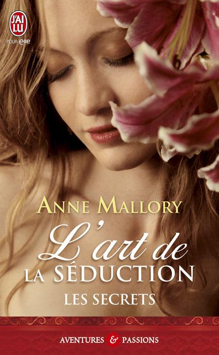 Les secrets T1 : L'art de la séduction d'Anne Mallory Lessec10