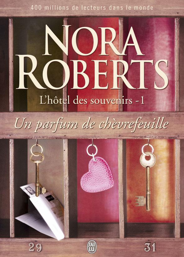 ROBERTS Nora - L'HÔTEL DES SOUVENIRS - Tome 1 : Un parfum de chèvrefeuille Lhotel10