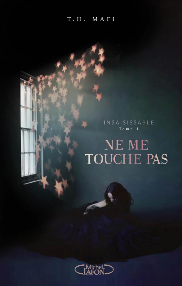 MAFI Tahereh - INSAISISSABLE - Tome 1 : Ne me touche pas Ne_me_10