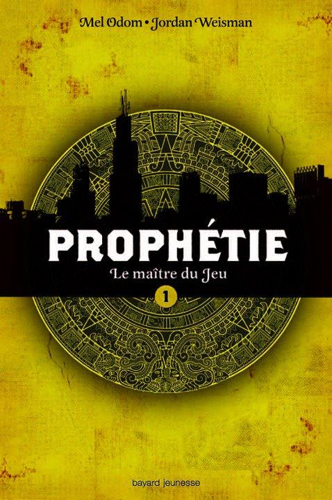 ODOM Mel et WEISMAN Jordan - PROPHETIE - Tome 1 - Le maître du jeu Prophe10