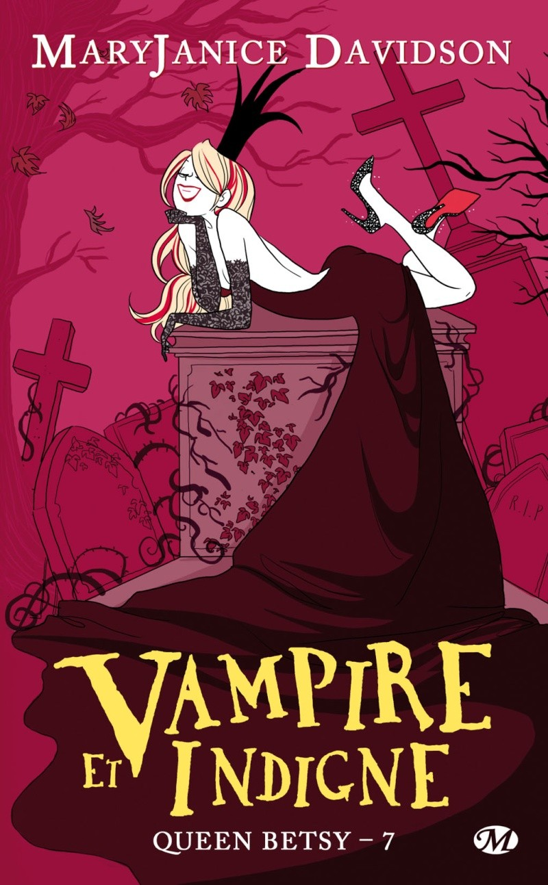 DAVIDSON Mary-Janice - QUEEN BETSY - Tome 7 : Vampire et indigne Queen_11