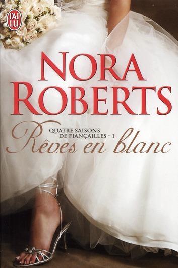 ROBERTS Nora - QUATRE SAISONS DE FIANCAILLES - Tome 1 : Rêves en blanc Raves_10