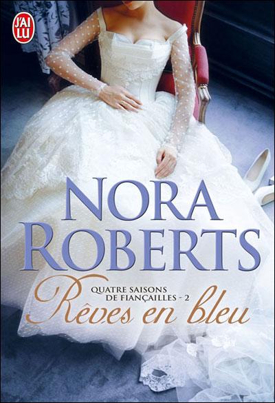 ROBERTS Nora - QUATRE SAISONS DE FIANCAILLES - Tome 2 : Rêves en bleu Raves_11