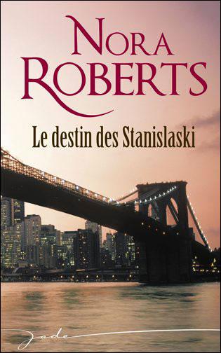ROBERTS Nora - Série - La saga des Stanislaski Stanis11