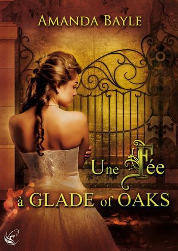 BAYLE Amanda - Une fée à Glade of Oaks Une_fa10