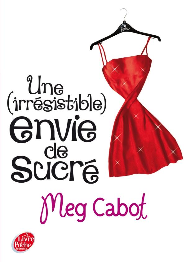 CABOT Meg -  UNE (IRRESISTIBLE) ENVIE - Tome 1 : Une (irrésistible) envie de sucré Une_ir10