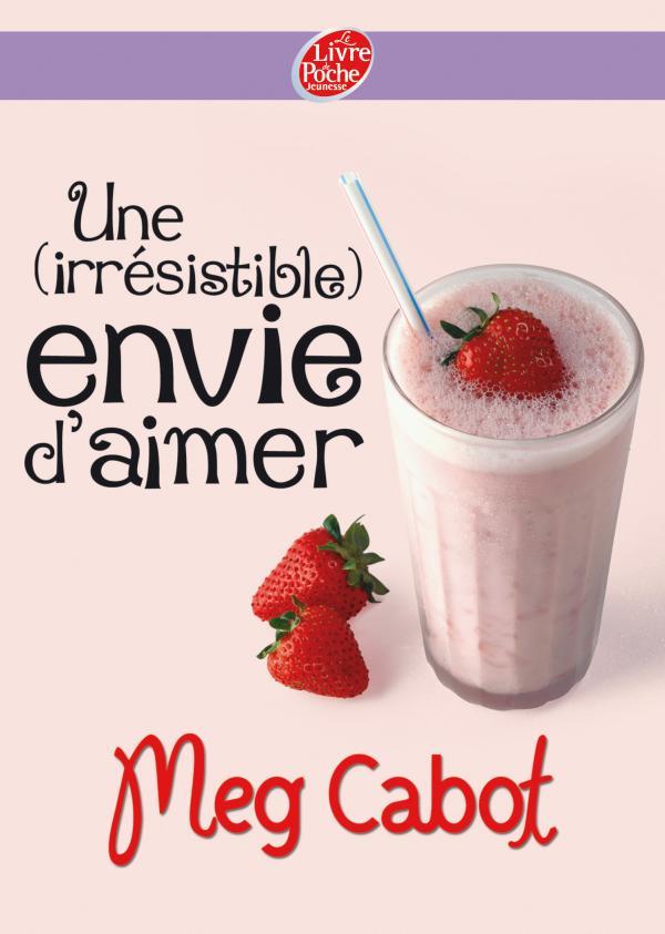 CABOT Meg - UNE (IRRESISTIBLE) ENVIE - Tome 2 : Une (irrésistible) envie d'aimer Uneirr10