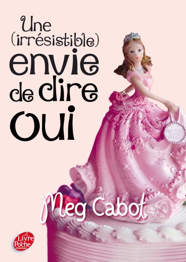 CABOT Meg - UNE (IRRESISTIBLE) ENVIE - Tome 3 : Une (irrésistible) envie de dire oui Uneirr11