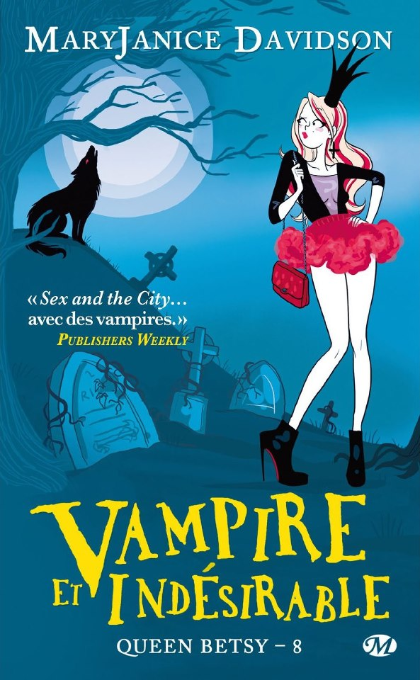 DAVIDSON Mary-Janice - QUEEN BETSY - Tome 8 : Vampire et indésirable Vampir12
