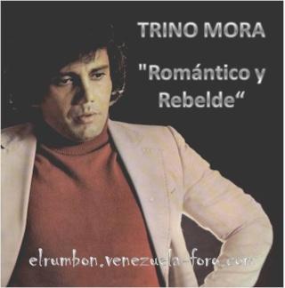 Trino Mora - Romántico y Rebelde Recp: 2001 Imagen20