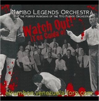 MAMBO LEGENDS ORCHESTRA  - ''WATCH OUT! TEN CUIDAD´O''  2010 Mambo_10