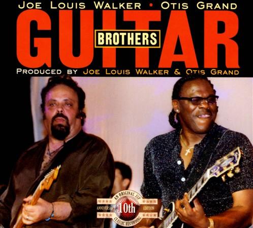 Joe Louis WALKER & Otis GRAND - Guitar Brothers (2011) 20201210